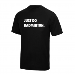 JUST DO BADMINTON.